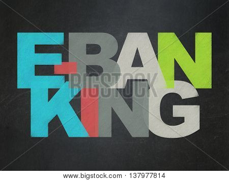 Finance concept: Painted multicolor text E-Banking on School board background, School Board