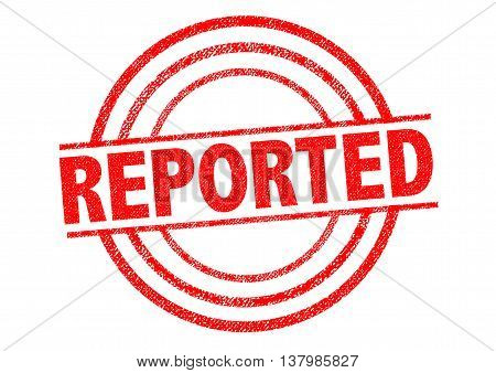 REPORTED red Rubber Stamp over a white background.