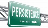Persistence will pay off! Never stop or quit! Keep on trying, try again until you succeed determinat poster