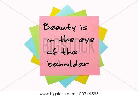 "Proverb ""beauty Is In The Eye Of The Beholder"" Written On Bunch Of Sticky Notes"