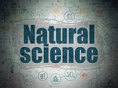 Science Concept: Painted Blue Text Natural Science On Digital Data Paper Background With  Scheme Of  poster