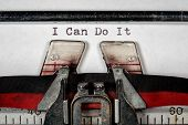 I Can Do It Typed Out On Old Typewriter As A Positive Success Oriented Concept Message poster