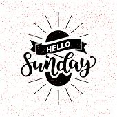 Hello Sunday Lettering Quote, Hand Drawn Calligraphic Sign. Vector Illustration On Black White Abstr poster