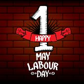 1 May - Happy Labour Day. Vector Happy Labour Day Poster Or Banner With Clenched Fist. Workers Day P poster