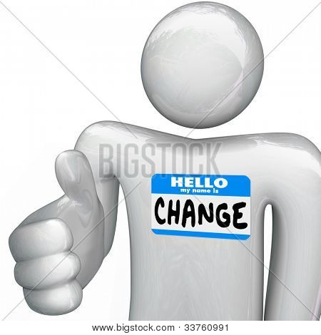 A person with a nametag that reads Hello My Name is Change extends his hand for a handshake giving you opportunity to adapt, evolve and be proactive to new opportunity