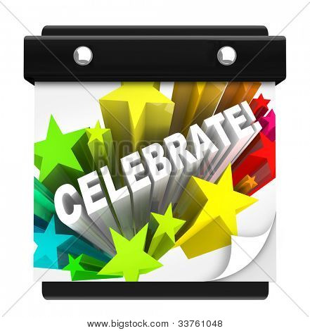 The word Celebrate in a star burst of fireworks on a wall calendar to remind you that it's the day or time for a holiday, vacation, party, birthday, anniversary or other special event