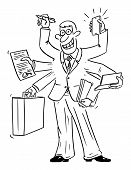 Vector Funny Comic Cartoon Drawing Of Busy Confident Businessman With Many Hands Working On Many Tas poster
