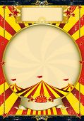 Circus vintage red and yellow poster. A grunge vintage poster with a circus tent for your advertisin