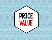 Text Sign Showing Price Value. Conceptual Photo The Price Of A Product Based On What Customers Think poster