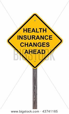 Caution - Health Insurance Changes Ahead
