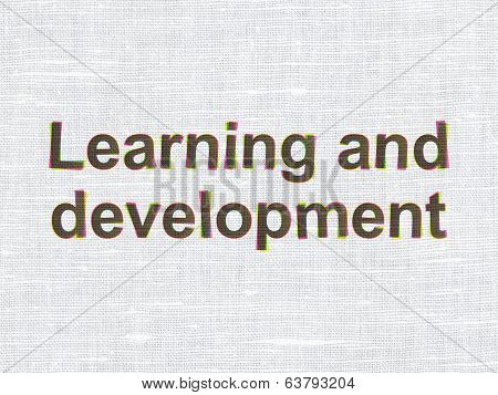 Education concept: Learning And Development on fabric texture background