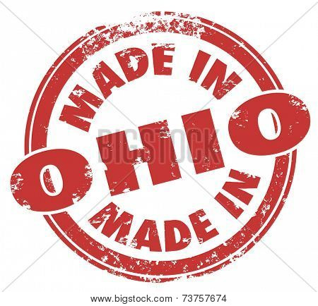 Made in Ohio words in round red stamp, logo, emblem or badge to illustrate pride in the manufacturing and production of your state or city