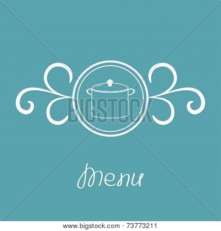 Saucepan contour and round frame with calligraphic design element. Menu card.
