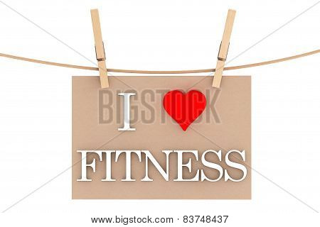 I Love Fitness With Heart Hanging With Clothespins