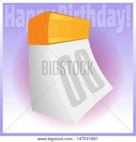 Vector color image separated festive calendar. Symbol of celebration and fun for greeting card. Element for composition. Happy Birthday. Dates and Holidays. Tear-off calendar
