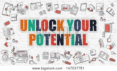 Unlock Your Potential. Multicolor Inscription on White Brick Wall with Doodle Icons Around. Modern Style Illustration with Doodle Design Icons. Unlock Your Potential on White Brickwall Background.