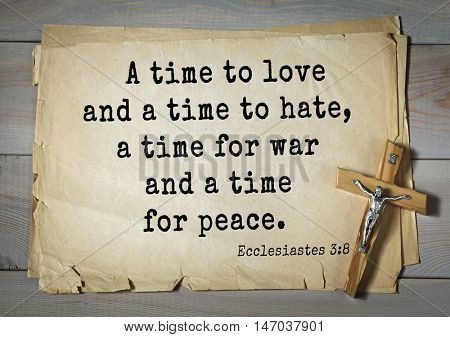 TOP-150 Bible Verses about Love.A time to love and a time to hate, a time for war and a time for peace.