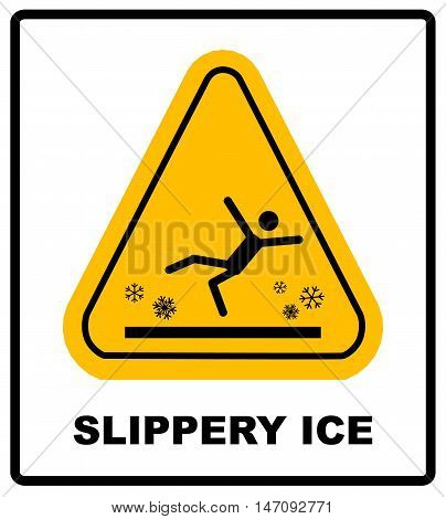 Caution watch for ice vector sign. Slippery Ice Warning sticker label for winter outdoors, Vector symbol in yellow triangle isolated on white.