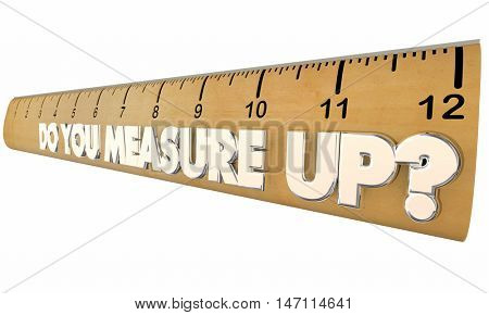 Do You Measure Up Ruler Qualified Evaluation Review 3d Illustration