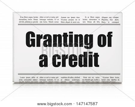 Banking concept: newspaper headline Granting of A credit on White background, 3D rendering
