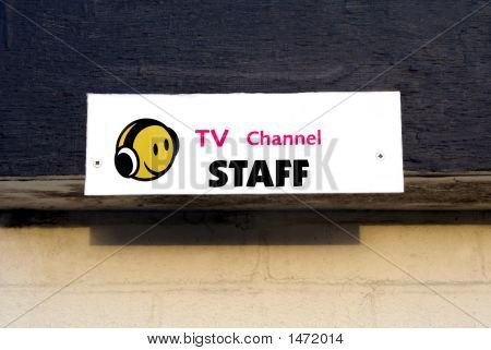 Sign For Tv Channel Station Staff.