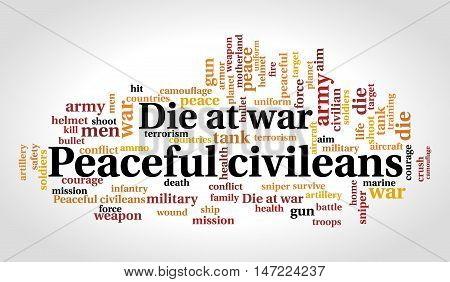 Peaceful civileans die at war. Word cloud. Social and millitary concept. Vector illustration.