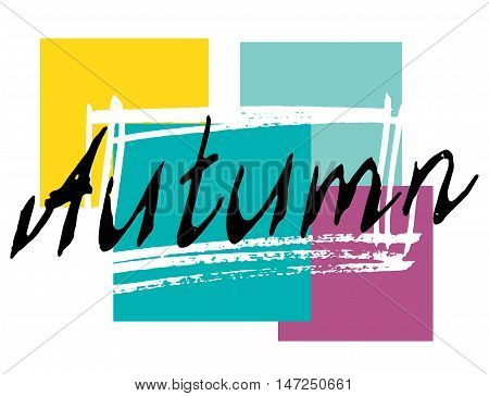Autumn lettering background. Perfect Hand Drawn Art-illustration Card for design. Handwritten letters. Vivid graphic art poster, banner, postcard with quote, text, phrase for Fall. Vector Illustration