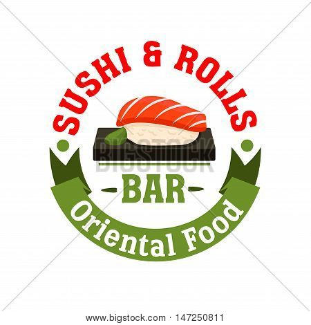 Sushi and Rolls bar icon. Japanese food restaurant emblem. Seafood salmon sashimi and wasabi. Oriental cuisine poster for menu card, signboard, leaflet, flyer