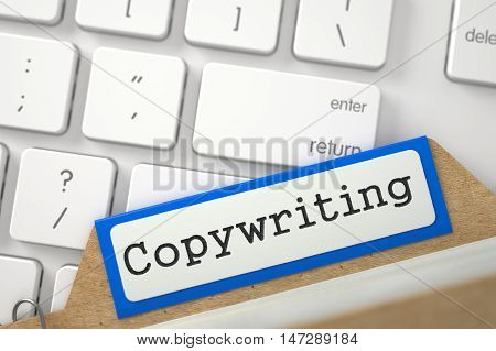 Copywriting Concept. Word on Blue Folder Register of Card Index. Closeup View. Blurred Illustration. 3D Rendering.
