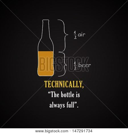 Technically, the bottle is always full. - funny inscription template