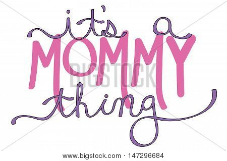 It's a Mommy Thing Pink Mothers Day