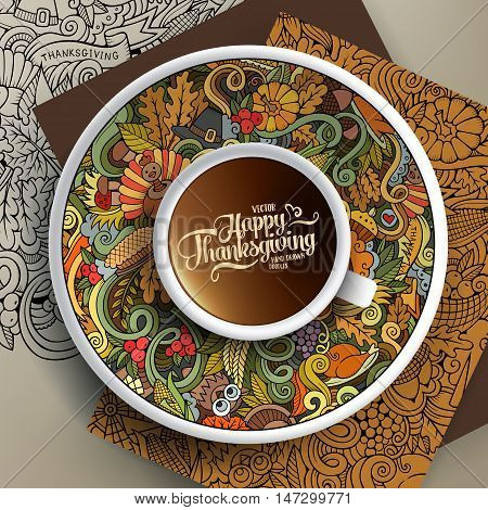 Vector illustration with a Cup of coffee and hand drawn Thanksgiving doodles on a saucer, on paper and on the background