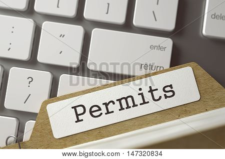 Permits Concept. Word on Folder Register of Card Index. Card File Overlies White PC Keypad. Closeup View. Blurred Toned Image. 3D Rendering.