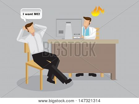 Cartoon patient in doctors office demands medical certificate from general practitioner. Vector illustration on abuses in healthcare and medical industry isolated on plain background.