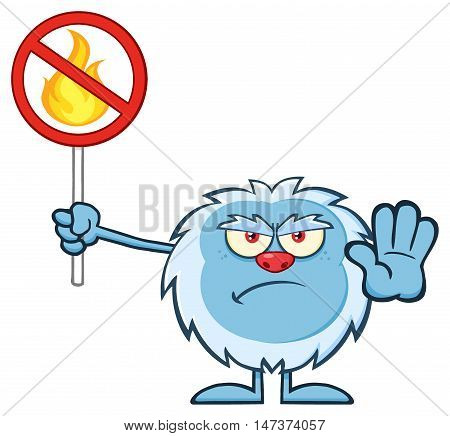 Grumpy Yeti Cartoon Mascot Character Gesturing And Holding A No Fire Sign. Illustration Isolated On White Background