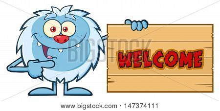 Cute Little Yeti Cartoon Mascot Character Pointing To A Welcome Wooden Sign. Illustration Isolated On White Background