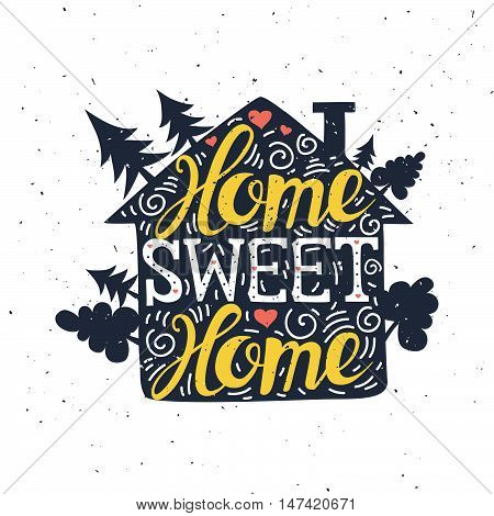 Hand drawn typography poster. Home Sweet Home. Can be used as a greeting card, bags or t-shirt. Vector illustration