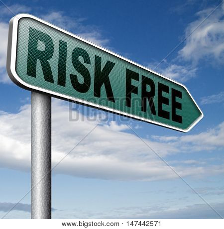 risk free no risks safe investment best top quality product money back guarantee road sign arrow 3D illustration