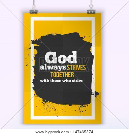 God always strives together. Vector simple design. Motivating, positive quotation. Poster for wall. A4 size easy to edit.