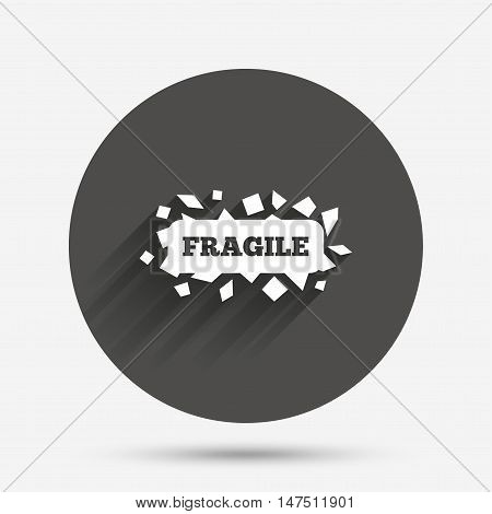 Fragile parcel sign icon. Delicate package delivery symbol. Circle flat button with shadow. Vector