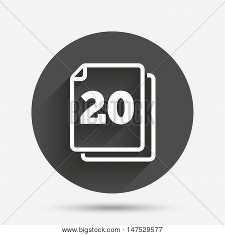In pack 20 sheets sign icon. 20 papers symbol. Circle flat button with shadow. Vector
