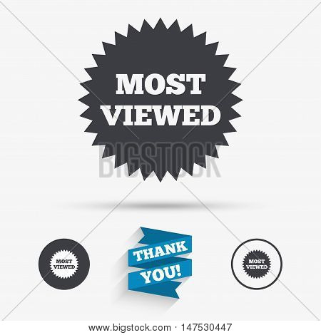 Most viewed sign icon. Most watched symbol. Flat icons. Buttons with icons. Thank you ribbon. Vector