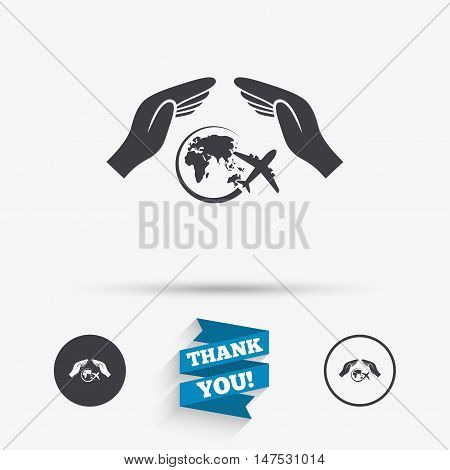 Flight trip insurance sign icon. Hands protect cover plane symbol. Travel insurance. Flat icons. Buttons with icons. Thank you ribbon. Vector