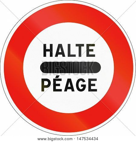 French Regulatory Road Sign - Tollbooth. Halte Means Stop, Peage Means Toll