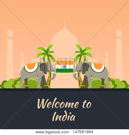 India. Welcome to India. Tourism. Travelling illustration Indian. Modern flat design. Indian elephant. Taj mahal