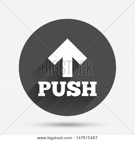 Push action sign icon. Press arrow symbol Circle flat button with shadow. Vector