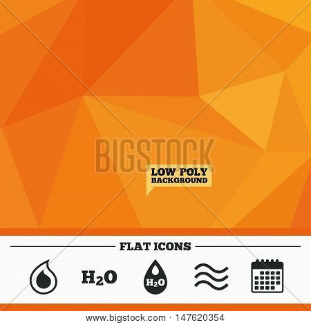 Triangular low poly orange background. H2O Water drop icons. Tear or Oil drop symbols. Calendar flat icon. Vector