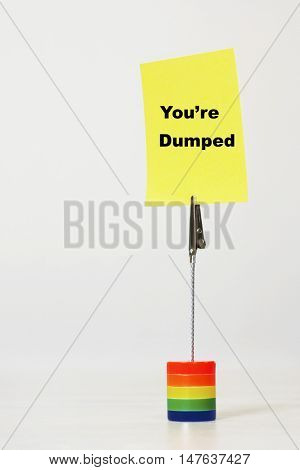 You're dumped