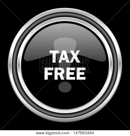 tax free silver chrome metallic round web icon on black background