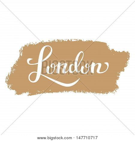 London hand drawn vector lettering. Design element for cards banners. London lettering isolated